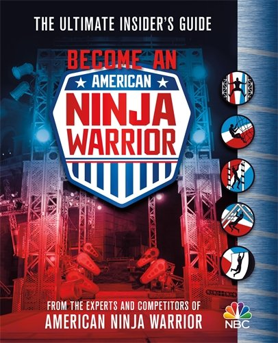 Become an American Ninja Warrior: The Ultimate Insider