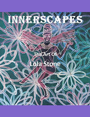 Innerscapes: The Art of Lola Stone por Lola Stone