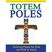 Totem Poles: Coloring Pages for Kids and Kids at Heart: 24