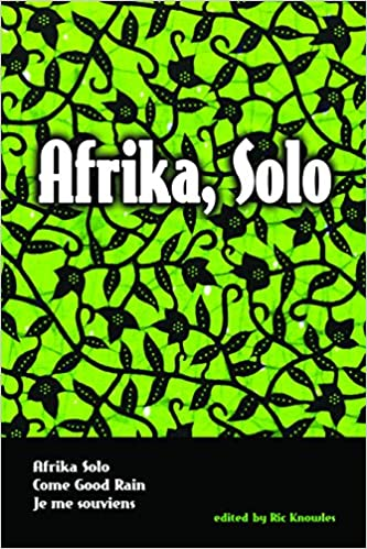 Afrika Three AfriCanadian Plays Solo