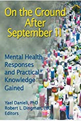 On the Ground After September 11: Mental Health Responses and Practical Knowledge Gained Hardcover