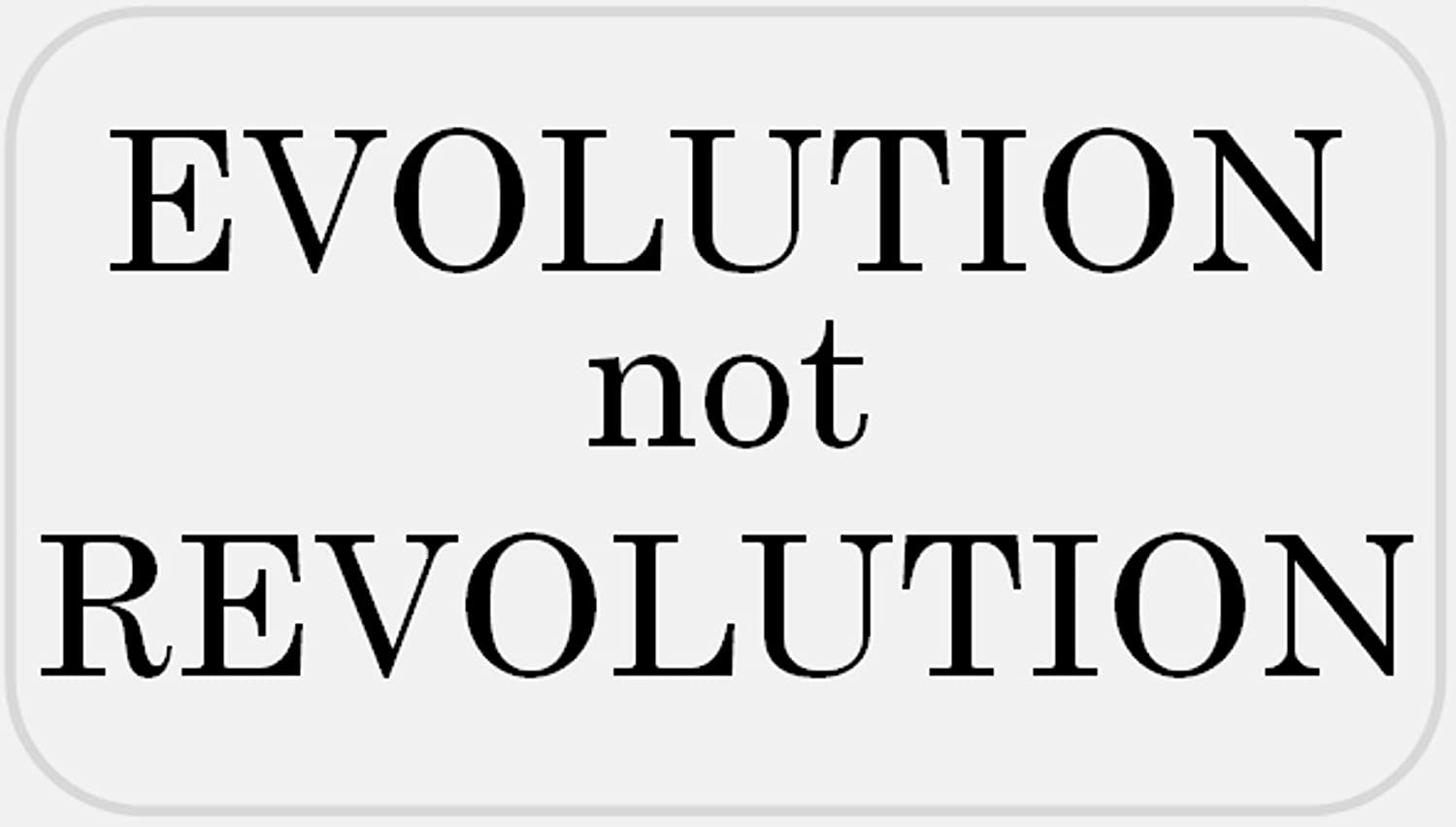 Evolution Not Revolution - 25 Stickers Pack 2.25 x 1.25 inches - Political Slogan