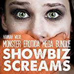 Monster Erotica Mega Bundle: Showbiz Screams | Hannah Wilde