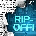 Rip-Off! Audiobook by John Scalzi, Jack Campbell, Mike Resnick, Allen Steele, Lavie Tidhar, Nancy Kress, Gardner Dozois (editor) Narrated by Wil Wheaton, Scott Brick, Christian Rummel, Jonathan Davis, Stefan Rudnicki, L. J. Ganser, Khristine Hvam