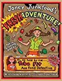 Janey Junkfood's Fresh Adventure!, Barbara Storper, 096428586X