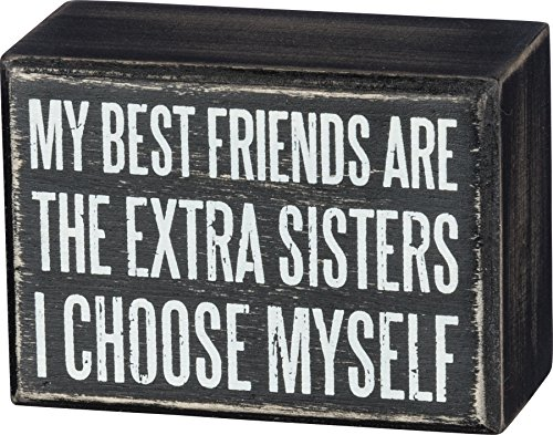Primitives by Kathy Box Sign, Extra Sisters I Choose Myself, Friendship Present for Best Friends, Bridesmaids, Maid of Honor, Wood, 3.5 x 2.5 x 1.75