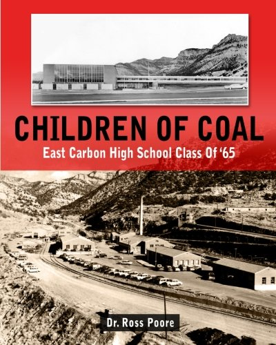 Read Online Children of Coal-The East Carbon Class of 65 ebook
