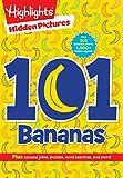 101 Bananas (HighlightsTM  Hidden Pictures 101 Activity Books)