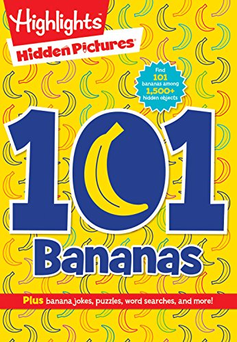 101 Bananas (Highlights Hidden Pictures 101 Activity Books)