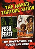 flesh meat - Naked Torture Double Feature (Flesh Feast/3 On A Meat Hook)
