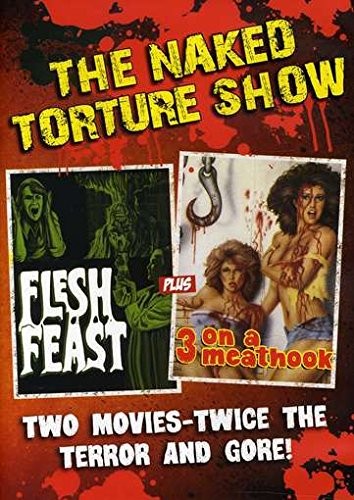 naked-torture-double-feature-flesh-feast-3-on-a-meat-hook