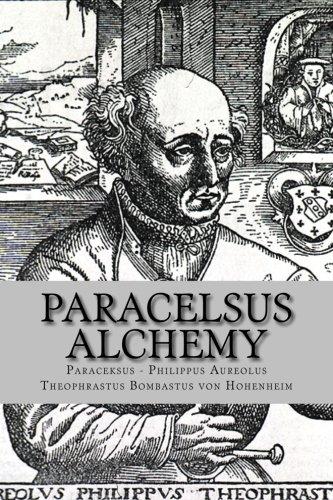Paracelsus - Alchemy: The Alchemical Writings of Paracelsus PDF