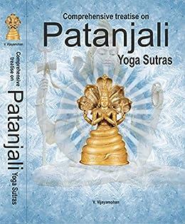 Comprehensive Treatise On Patanjali Yoga Sutras - Kindle ...