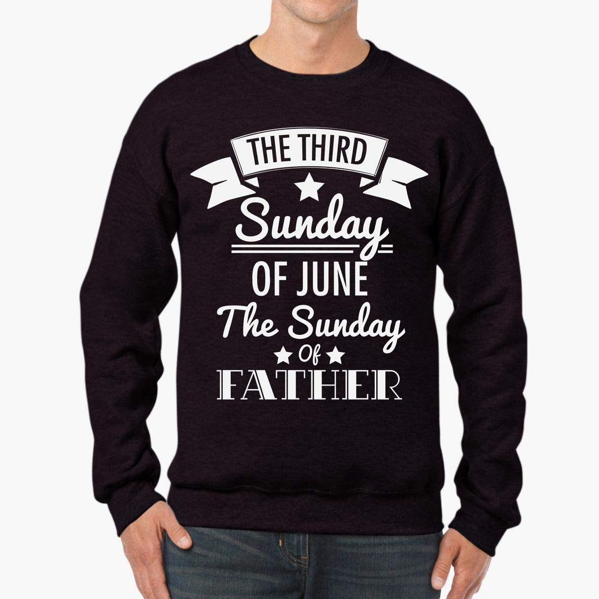 tee The Third Sunday of June The Sunday of Father Father/_s Day Unisex Sweatshirt