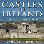 Castles in Ireland - A Travellers' Guide | Gary McKraken