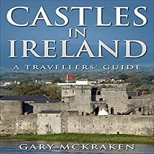Castles in Ireland - A Travellers' Guide Audiobook
