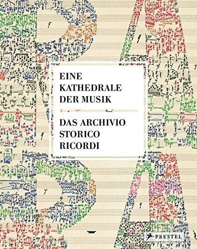 Eine Kathedrale der Musik: Das Archivio Storico Ricordi Gebundenes Buch – 14. August 2017 Caroline Lüderssen Prestel Verlag 3791356240 Oper (Musikdrama)