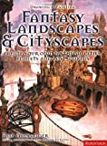 Image de Drawing and Painting Fantasy Landscapes and Cityscapes