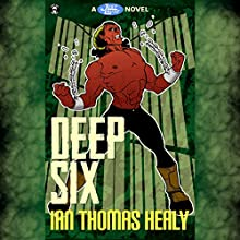 Deep Six: Just Cause Universe, Book 4 Audiobook by Ian Thomas Healy Narrated by Leslie Howard