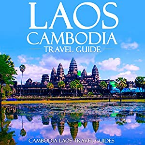Laos Cambodia Travel Guide Audiobook