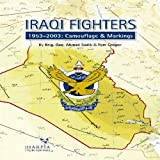 Iraqi Fighters, Ahmad Sadik and Tom Cooper, 0615214142
