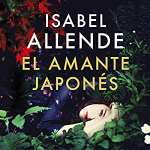 El amante japonés [The Japanese Lover] Hörbuch