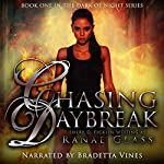 Chasing Daybreak: Dark of Night Book 1 | Ranae Glass,Sherry Ficklin