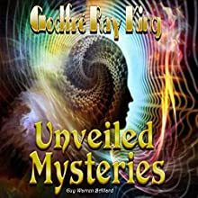 Unveiled Mysteries Audiobook by Godfré Ray King, Guy Warren Ballard Narrated by Clay Lomakayu