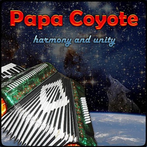 Harmony And Unity By Papa Coyote On Amazon Music