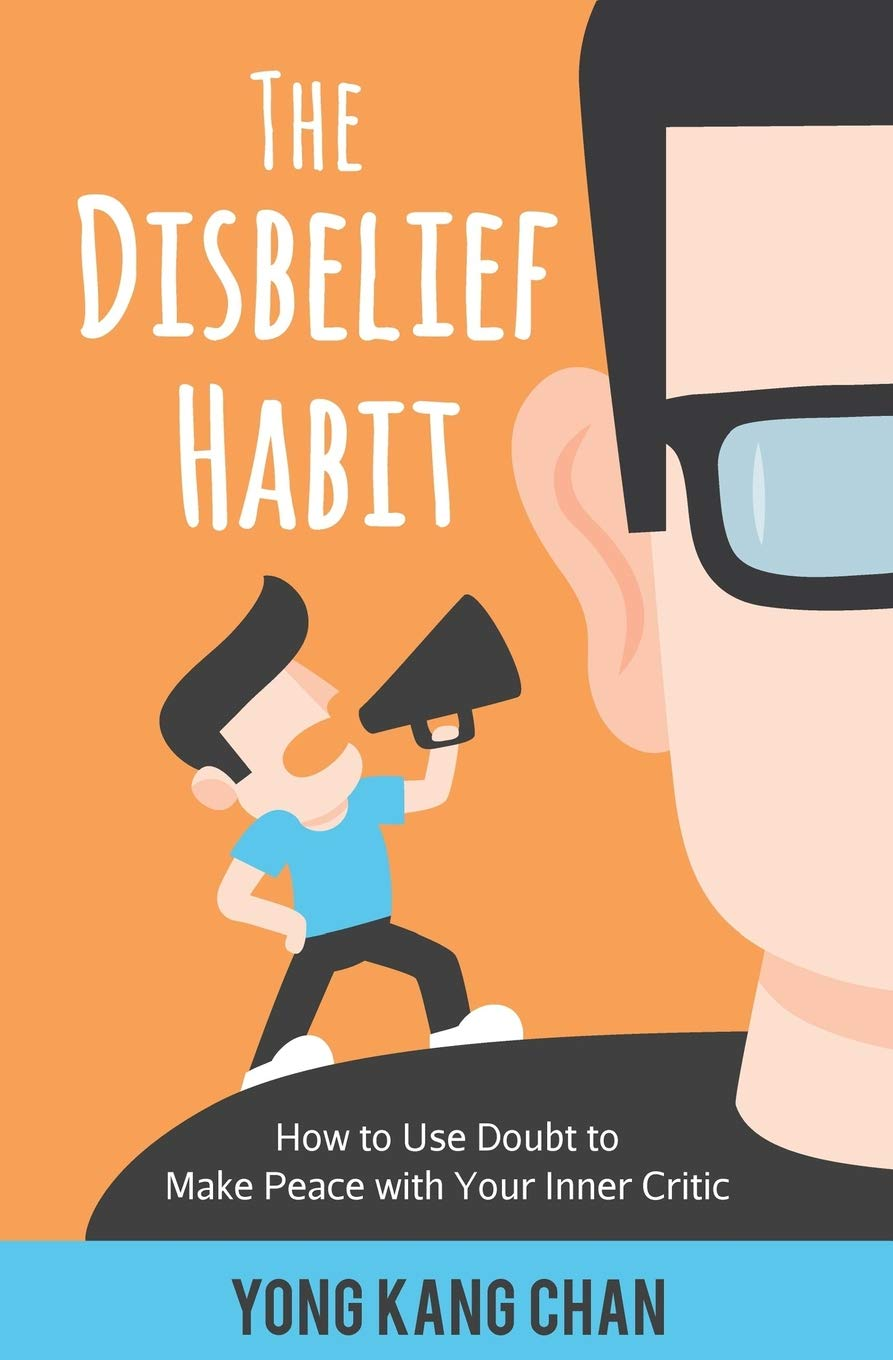 The Disbelief Habit  How To Use Doubt To Make Peace With Your Inner Critic  Self Compassion Band 2