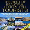 The Best of Beautiful Europe for Tourists 2nd Edition