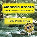 Alopecia Areata: Jewish Answers to a Modern Disease | Rabbi Peretz Rivkin