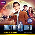 Doctor Who: Darkstar Academy: An 11th Doctor Original Radio/TV Program by Mark Morris Narrated by Alexander Armstrong