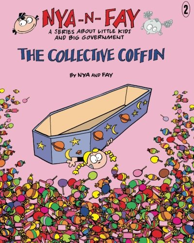 The Collective Coffin (Nya-n-Fay; A Series about Little Kids and Big Government) (Volume 2)