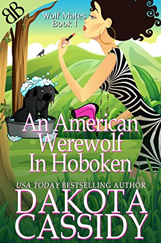 #freebooks – An American Werewolf In Hoboken (Wolf Mates Book 1) by Dakota Cassidy