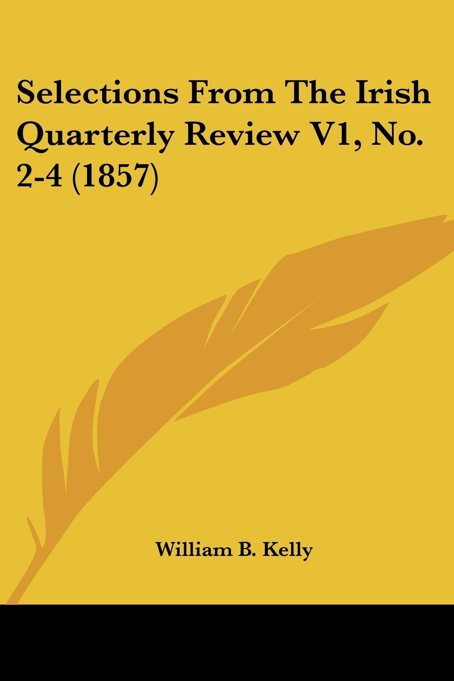 Selections From The Irish Quarterly Review V1, No. 2-4 (1857) ebook