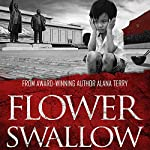 Flower Swallow: Whispers of Refuge, Book 4 | Alana Terry