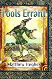 Fools Errant: A Novel of the Archonate (Filidor Vesh) (Volume 1)