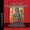 On the Incarnation Audiobook by  Athanasias of Alexandria Narrated by Gabriel Travesser