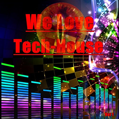 We Love Tech-House - Music House Tech Love