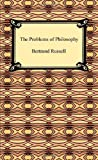 The Problems of Philosophy, Bertrand Russell, 142093371X