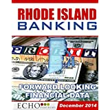 Rhode Island Banking December 2014: Bank Ratings Reports Yearbook: A Geographic Series of Bank Rating Reports on FDIC-Insured Banks Nationwide.