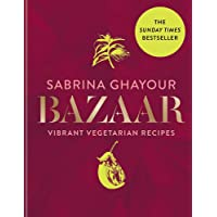 Bazaar: Vibrant vegetarian and plant-based recipes: The Sunday Times bestseller