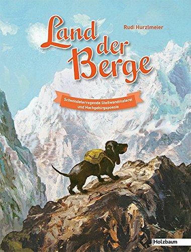 Land der Berge: Schwindelerregende Steilwandmalerei und Hochgebirgspoesie