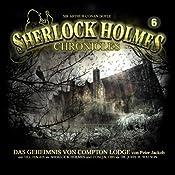 Das Geheimnis von Compton Lodge (Sherlock Holmes Chronicles 6) | Peter Jackob