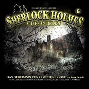 Das Geheimnis von Compton Lodge (Sherlock Holmes Chronicles 6) Performance