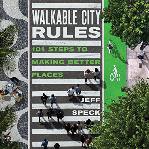Pdf Politics Walkable City Rules: 101 Steps to Making Better Places