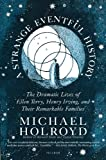 A Strange Eventful History, Michael Holroyd, 0312429495