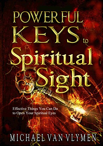Powerful Keys to Spiritual Sight: Effective Things You Can Do To Open Your Spiritual Eyes (Pocketbooks Book 1) ()