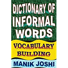 Dictionary of Informal Words: Vocabulary Building (English Word Power Book 11)